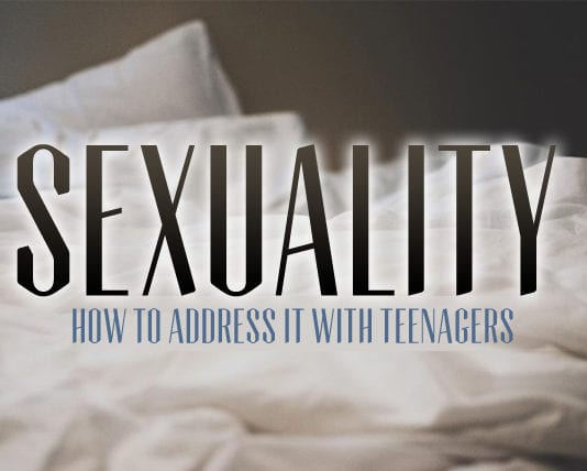 How to Address Sexuality with Teenagers