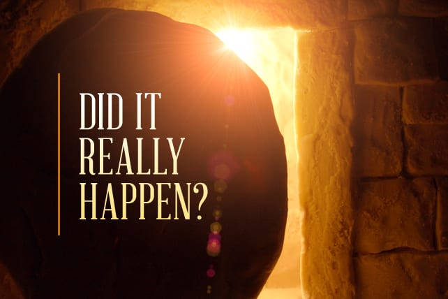 Did the Resurrection Really Happen?