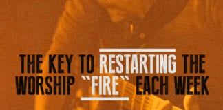 """The Key to Restarting the Worship """"Fire"""" Each Week"""