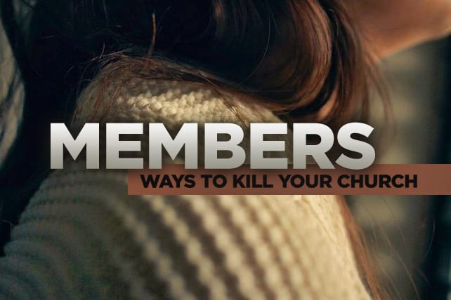 Church Members, Here Are 10 Ways to KILL Your Church