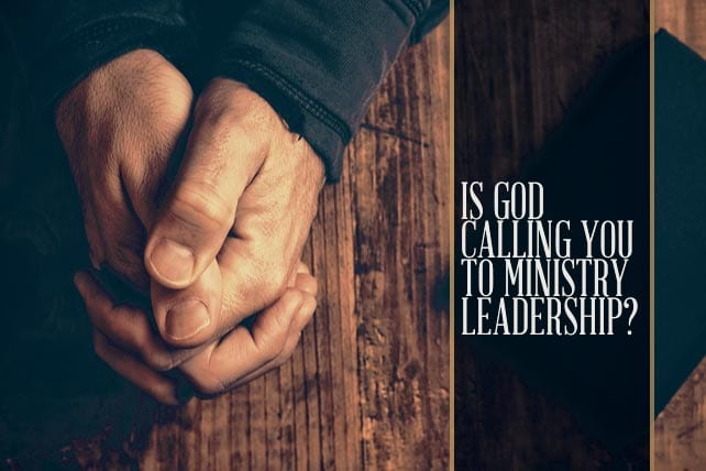 is god calling you to ministry leadership heres the test