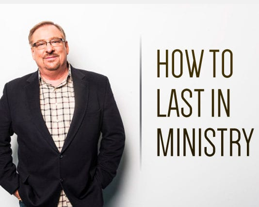 Rick Warren: How to Last in Ministry