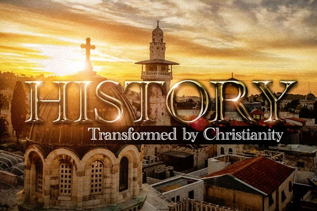 How Christianity Transformed Our Understanding of History ...