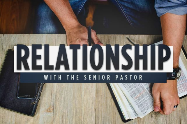 7 Tips to Help Your Relationship with the Senior Pastor