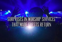 9 Surprises in Worship Services That Made Guests Return