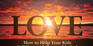 How to Help Your Kids Fall Deeper in Love With God
