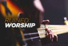 What Ruined Contemporary Worship