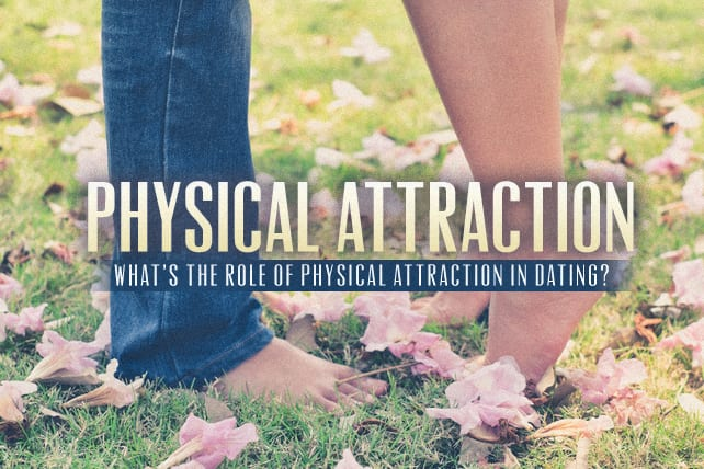 Christian dating advice physical attraction