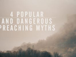 4 Popular—and Dangerous—Preaching Myth