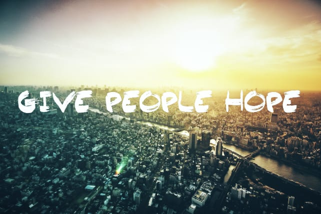Great Ways to Give People Hope