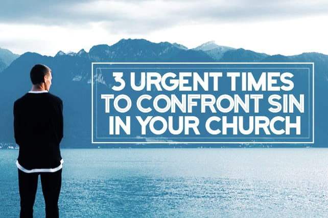 Urgent Times to Confront Sin