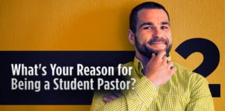 What's Your Reason for Being a Student Pastor