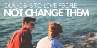 Our Job Is to Love People, Not Change Them