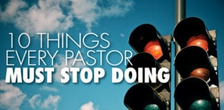 10 Things Every Pastor Must Stop Doing