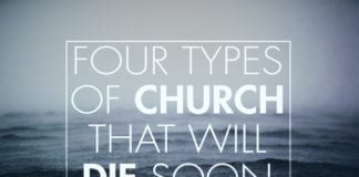 Four Types of Church That Will Die Soon
