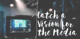 How to Help Your Pastor or Ministry Leader Catch a Vision for the Media