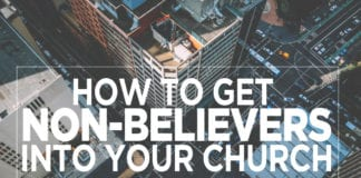 How to Get Non-Believers Into Your Church