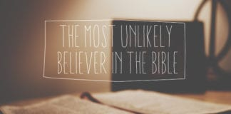 The Most Unlikely Believer in the Bible