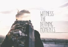 Witness the Defining Moments