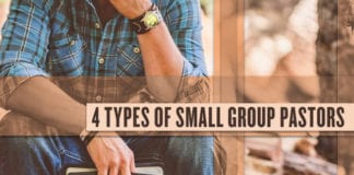 4 Types of Small Group Pastors