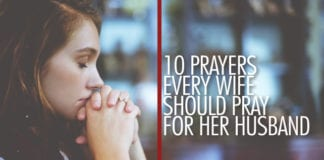 10 Prayers Every Wife Should Pray for Her Husband