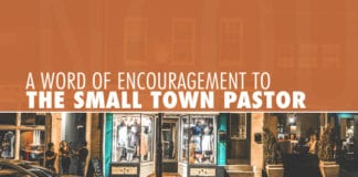 A Word of Encouragement to the Small Town Pastor