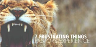 7 Frustrating Things Pastors Experience