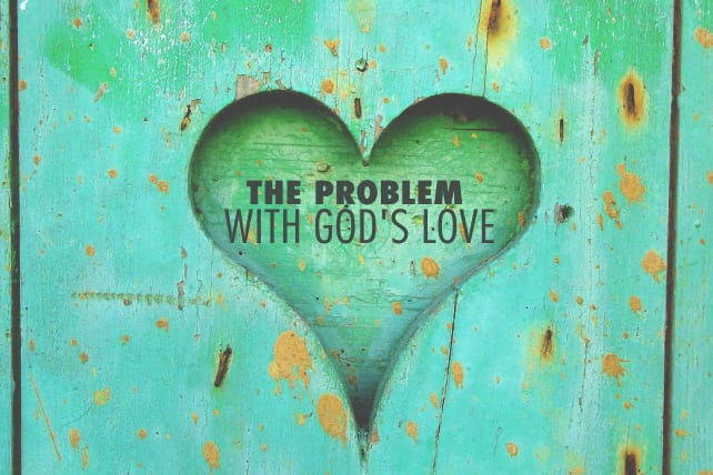 The Problem With God's Love