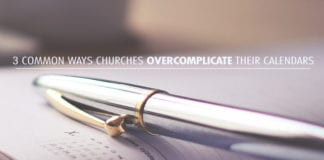 3 Common Ways Churches Overcomplicate Their Calendars