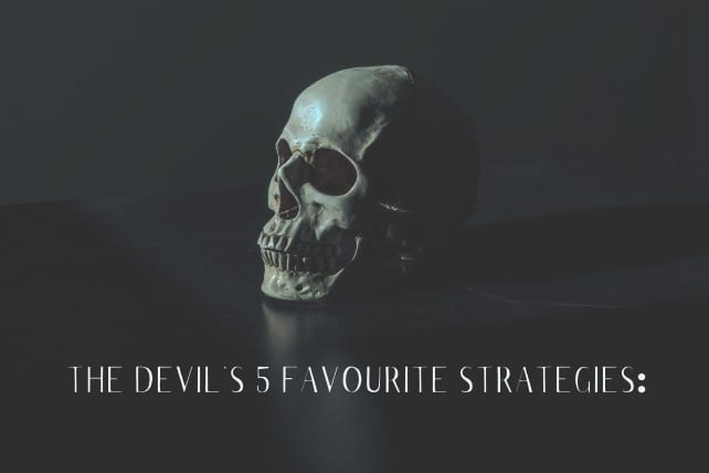 The Devil's 5 Favourite Strategies: