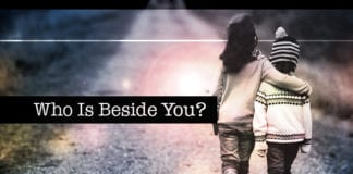 Who Is Beside You?