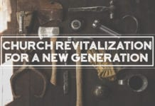 Church Revitalization For A New Generation