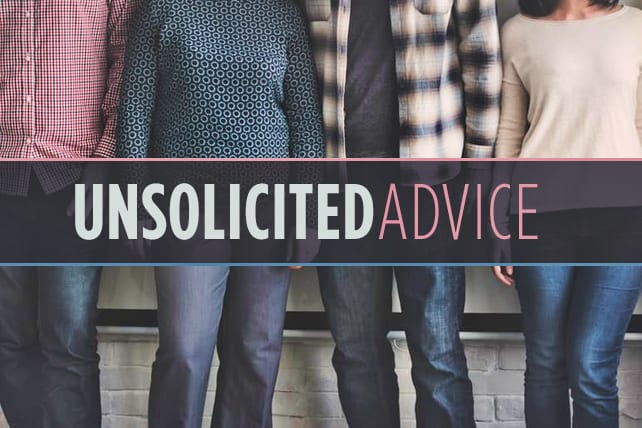 A Much Better Way to Respond to Unsolicited Advice