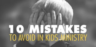 10 Mistakes to Avoid in Kids Ministry