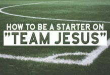 """How to be a Starter on """"Team Jesus"""""""
