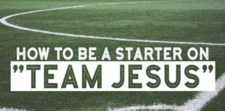 "How to be a Starter on ""Team Jesus"""