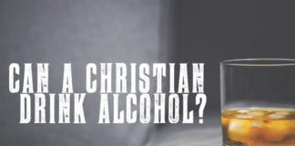 Can A Christian Drink Alcohol