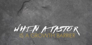When a Pastor is a Growth Barrier: The Value of a Strong Work Ethic
