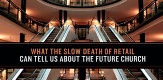 What The Slow Death Of Retail Can Tell Us About The Future Church