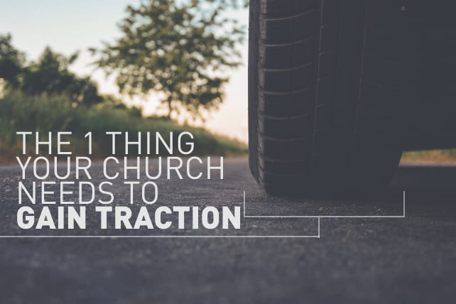The 1 Thing Your Church Needs to Gain Traction