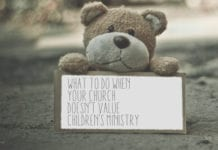What to Do When Your Church Doesn't Value Children's Ministry