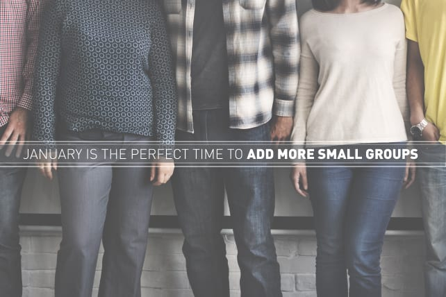 January Is the Perfect Time to Add More Small Groups