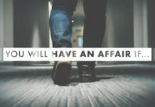 You Will Have an Affair If...