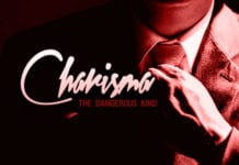"6 Types of ""Dangerous Charisma"""