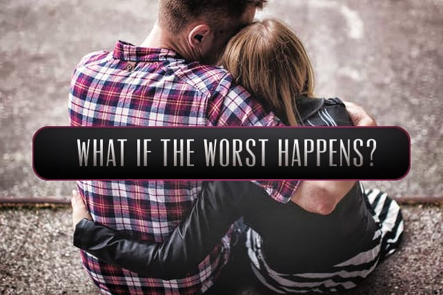 What If the Worst Happens?