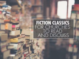 10 Fiction Classics for Churches to Read and Discuss