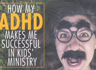 How my ADHD Makes Me Successful in Kids' Ministry