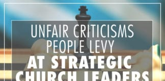 5 Unfair Criticisms People Levy at Strategic Church Leaders