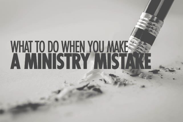 What to Do When You Make a Ministry Mistake