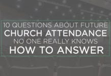 10 Questions About Future Church Attendance No One Really Knows How To Answer